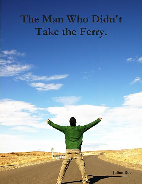 The Man Who Didn t Take the Ferry