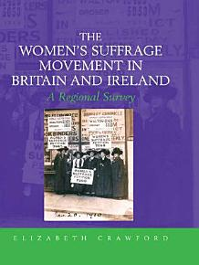 The Women s Suffrage Movement in Britain and Ireland PDF