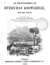 An encyclopœdia [sic] of every-day knowledge, for the young