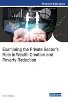 Examining the Private Sector s Role in Wealth Creation and Poverty Reduction PDF