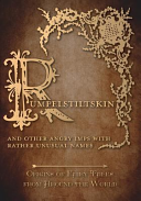 Rumpelstiltskin   And Other Angry Imps with Rather Unusual Names  Origins of Fairy Tales from Around the World  PDF