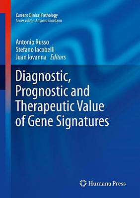 Diagnostic, Prognostic and Therapeutic Value of Gene Signatures