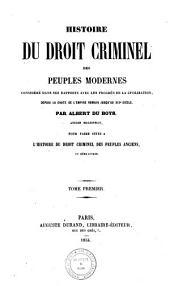 Histoire du droit criminel des peuples modernes: 1, Volume1
