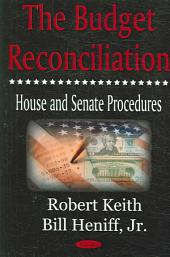 The Budget Reconciliation: House and Senate Procedures