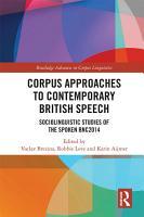 Corpus Approaches to Contemporary British Speech PDF