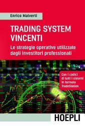 Trading System vincenti: Le strategie operative utilizzate dagli investitori professionali