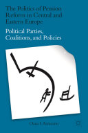 The Politics of Pension Reform in Central and Eastern Europe PDF