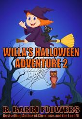 Willa's Halloween Adventure 2 (A Children's Picture Book)