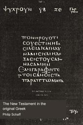 The New Testament in the Original Greek: Volume 1