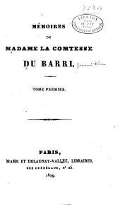 Mémoires de Madame la comtesse du Barri: Tome premiere-[sixième], Volume1