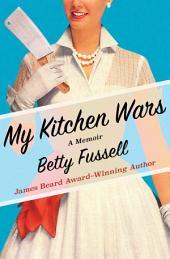 My Kitchen Wars: A Memoir