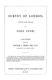 A Survey of London, witten in the year 1598 by John Stow