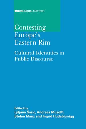 Contesting Europe s Eastern Rim PDF