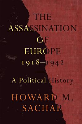The Assassination of Europe  1918 1942 PDF