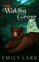 The Waking Grove