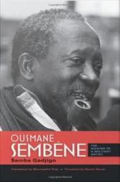 Ousmane Sembà ̈ne: The Making of a Militant Artist