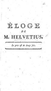 Éloge de M. Helvétius. [By the Marquis F. J. de Chastellux.]
