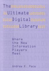 The Ultimate Digital Library: Where the New Information Players Meet