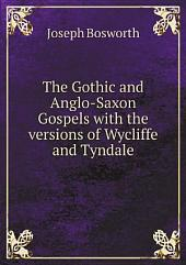 The Gothic and Anglo-Saxon Gospels with the versions of Wycliffe and Tyndale