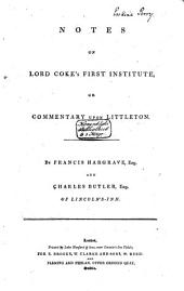The First Part of the Institutes of the Laws of England; Or, a Commentary Upon Littleton: Volume 3