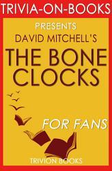 The Bone Clocks  A Novel by David Mitchell  Trivia On Books  PDF