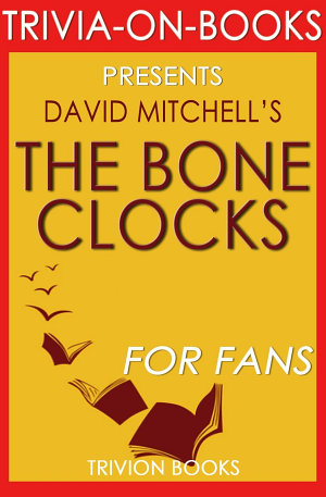 The Bone Clocks  A Novel by David Mitchell  Trivia On Books