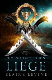 Liege: O-Men: Liege's Legion