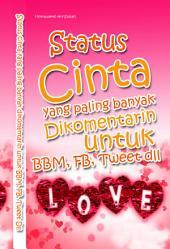 Status Cinta Yang paling banyak dikomentari: Status Cinta yang Banyak dikomentari Untuk BBM, FB, dan Tweet