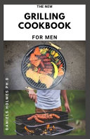 The New Grilling Cookbook for Men
