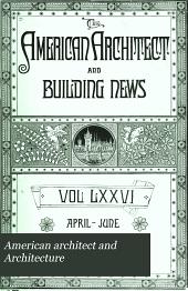 American Architect and Architecture: Volume 76