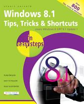 Windows 8.1 Tips, Tricks & Shortcuts in easy steps: Covers Windows 8.1 Update 1 - over 800 tips, tricks & shortcts