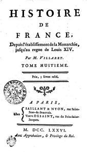 Histoire De France: Depuis l'établissement de la Monarchie, jusqu'au regne de Louis XIV, Volume8