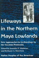 Lifeways in the Northern Maya Lowlands PDF