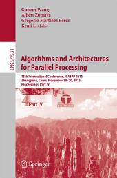 Algorithms and Architectures for Parallel Processing: 15th International Conference, ICA3PP 2015, Zhangjiajie, China, November 18-20, 2015, Proceedings, Part 4
