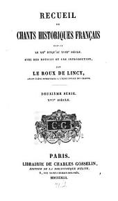 Recueil de chants historiques français: depuis le XIIe jusqu'au XVIIIe siècle, Volume2
