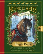 Horse Diaries #11: Jingle Bells (Horse Diaries Special Edition)