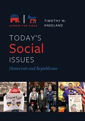 Today's Social Issues: Democrats and Republicans: Democrats and Republicans