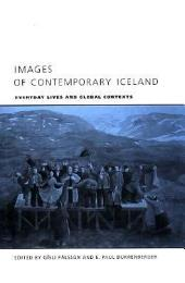 Images of Contemporary Iceland: Everyday Lives and Global Contexts