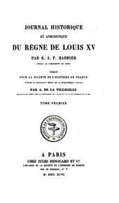 Journal historique et anecdotique du règne de Louis xv., publ. par A. de la Villegille: Volume 1