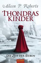 Thondras Kinder: Die Zeit der Sieben