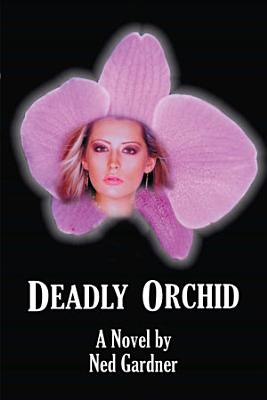 Deadly Orchid
