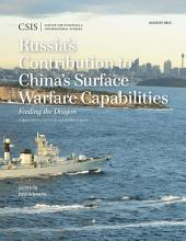 Russia's Contribution to China's Surface Warfare Capabilities: Feeding the Dragon