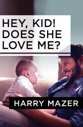 Hey Kid Does She Love Me  Book PDF