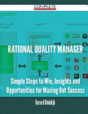 Rational Quality Manager - Simple Steps to Win, Insights and Opportunities for Maxing Out Success