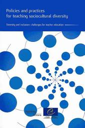 Policies and Practices for Teaching Sociocultural Diversity: Diversity and Inclusion : Challenges for Teacher Education