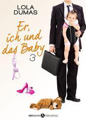 Er, ich und das Baby - 3