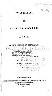 Women, Or, Pour Et Contre: A Tale