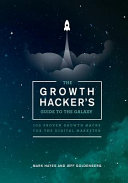 The Growth Hacker s Guide to the Galaxy