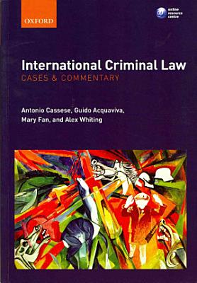 International Criminal Law  Cases and Commentary