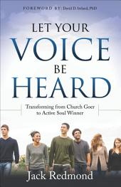 Let Your Voice Be Heard: Transforming from Church Goer to Active Soul Winner